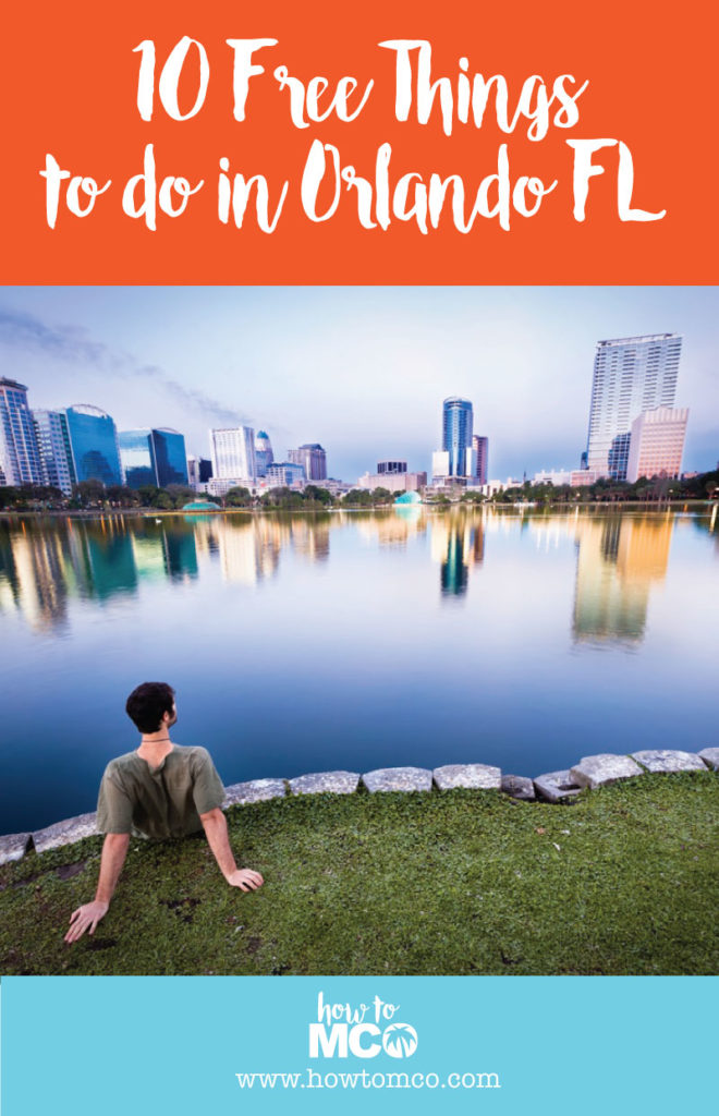 10 free activities and attractions you can find in Orlando Florida. Brought to you by www.howtomco.com.