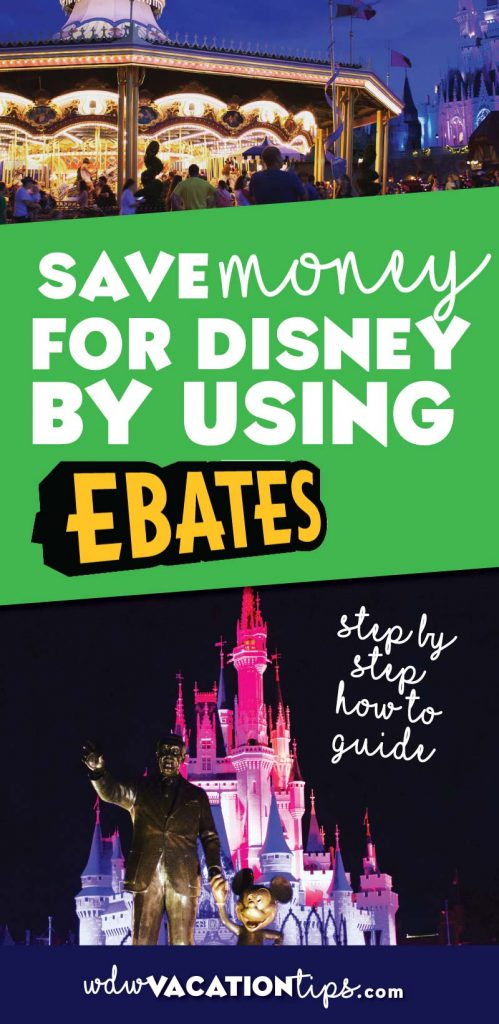 Step by step guide on how to use Ebates to save money for Disney, or any other vacation.