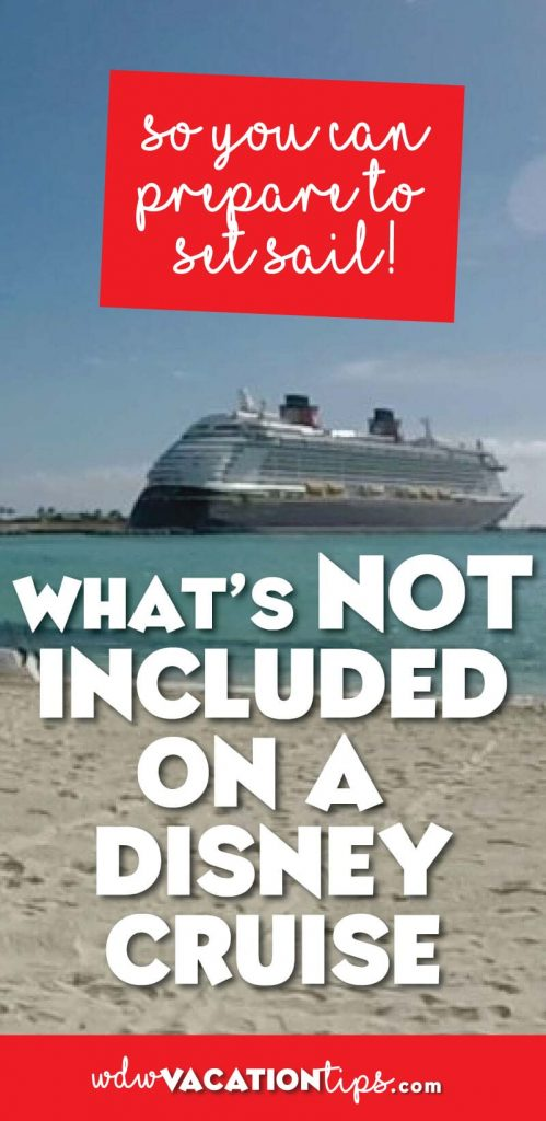 Perfect tips to prepare you for your Disney Cruise. A breakdown of everything that isn't included.