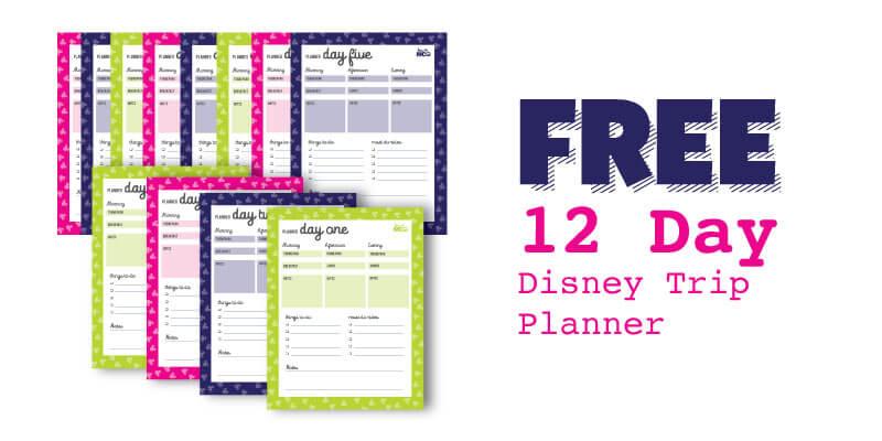 FREE 12 Day Disney Trip Planner