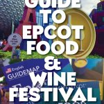 Guide to Epcot's Food and Wine Festival in 2020 1