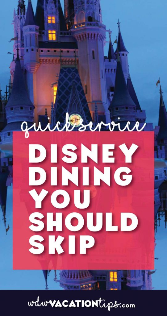 Quick service dining options at Disney World that you should SKIP! These are our least favorite Disney dining spots.