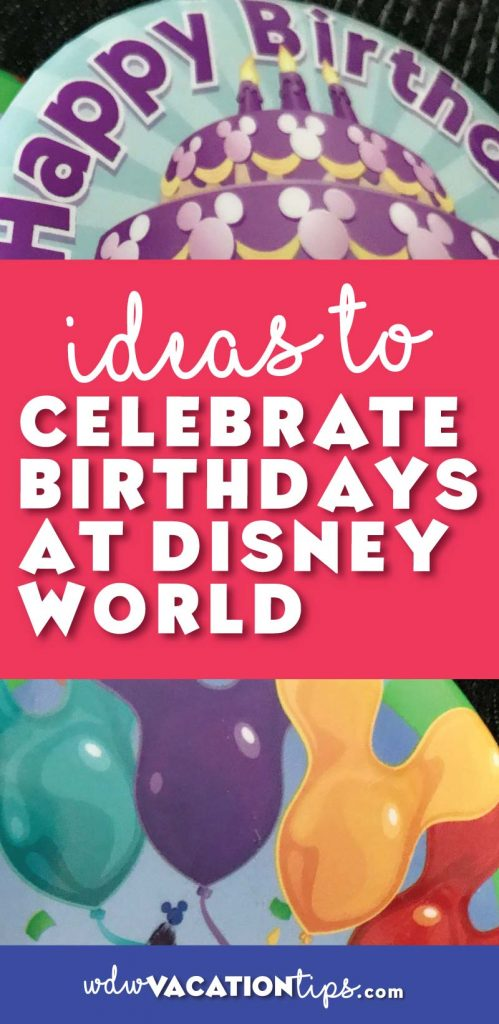 Great ideas to celebrate a Birthday at Disney World