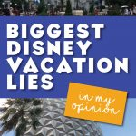 Biggest Disney vacation lies