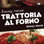 Trattoria el Forno is an Italian restaurant that sits on the Boardwalk located behind Epcot in Walt Disney World