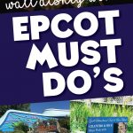 There is a ton to do when spending the day at Epcot in Walt Disney World. It can be hard to prioritizewhat you should put on your Epcot touring plan. In order to help you figure out what you want to do at Epcot, we put together our list of Epcot's must-dos.