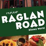 Raglan Road Irish Pub can be found at Disney Springs, Walt Disney World.