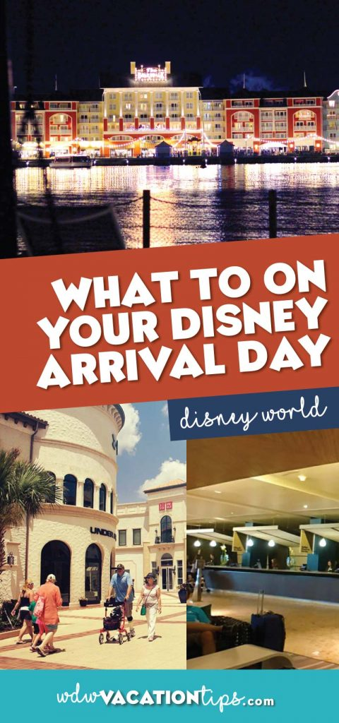 What to do on Disney arrival day