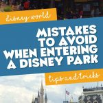 mistakes to avoid when entering a disney park