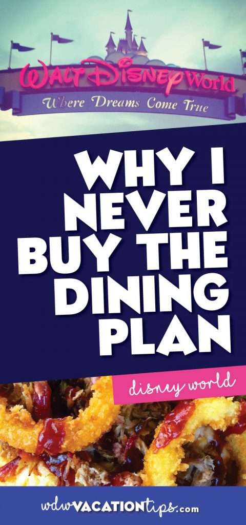 Why I never buy the disney dining plan