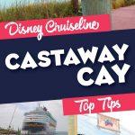 Disney Cruiseline Castaway Cay Tips