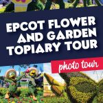 Epcot Flower and Garden Topiary Tour
